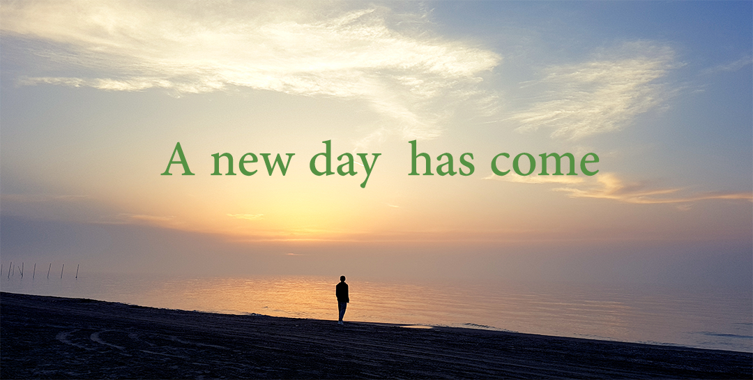 A new day has come